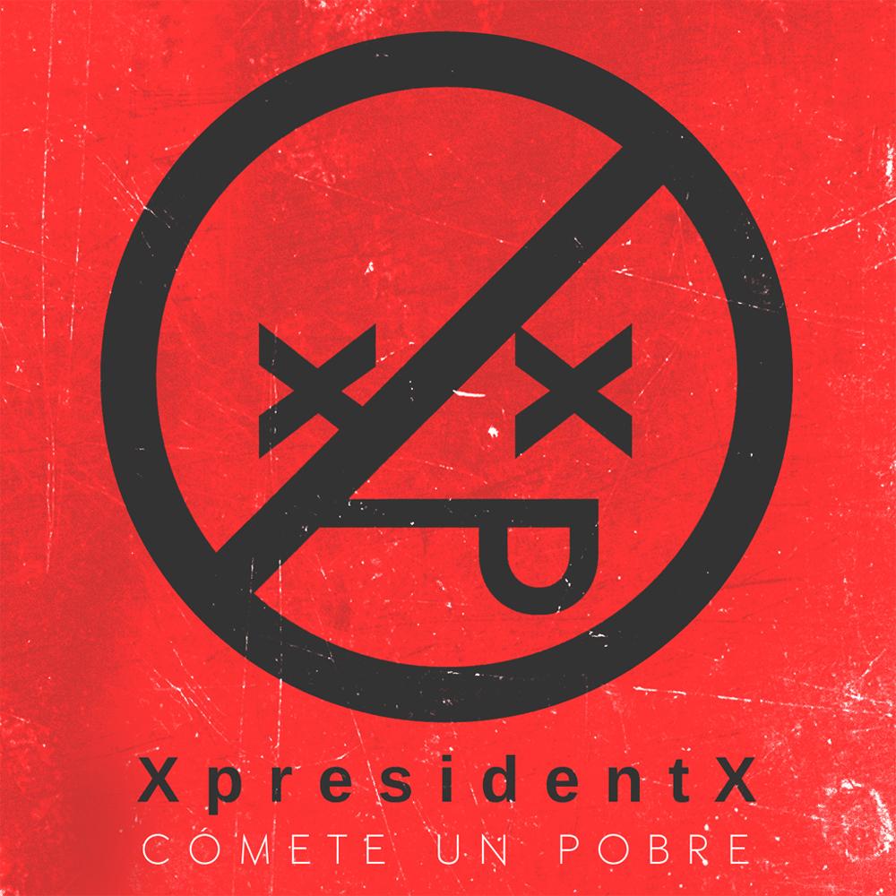 XpresidentX Rap Metal Punk Comete un pobre