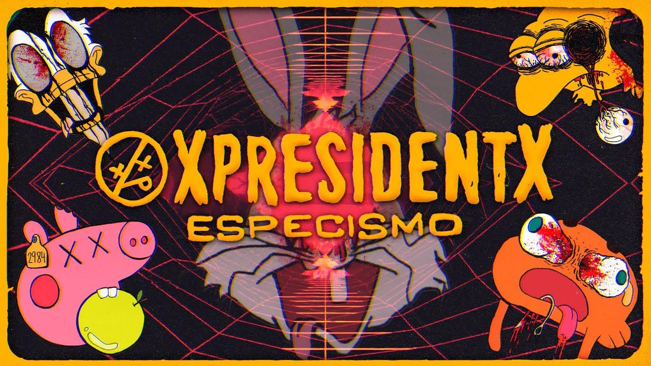 XpresidentX - ESPECISMO - (LYRIC VIDEO) [Punk español]